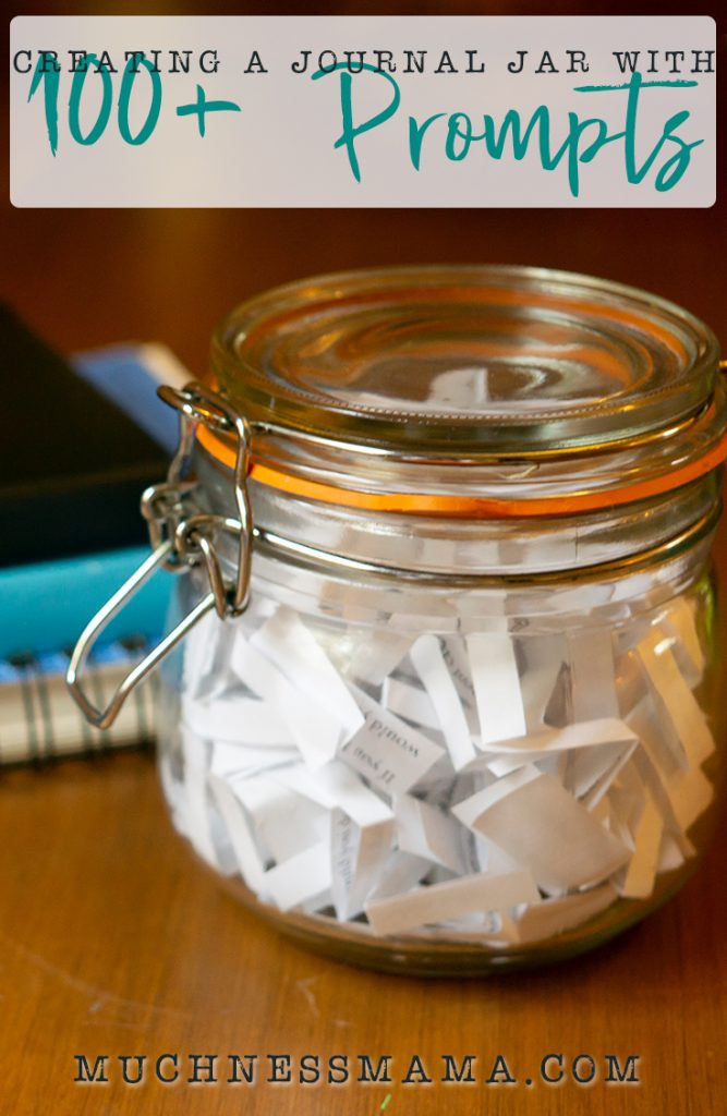 Creating a Journal Jar with 100+ Prompts | muchnessmama.com