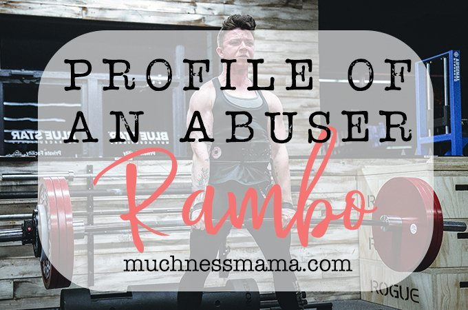 Profiles of an Abuser| Rambo | muchnessmama.com | Strong man with large muscles lifting a heavy weight