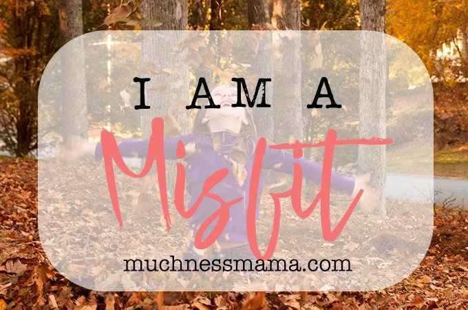 I am a misfit | I don't fit in | How to belong | muchnessmama.com | I am enough | I am unique