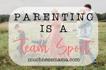 Parenting is a team sport | Men are capable fathers | muchnessmama.com